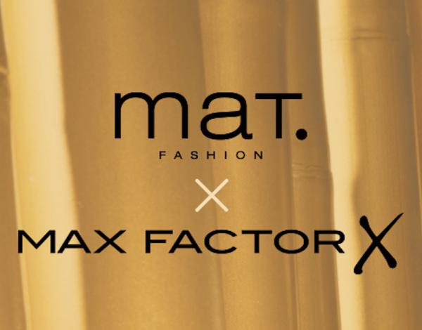 Η Mat. Fashion εγκαινιάζει τη συνεργασία της με τη Max Factor!